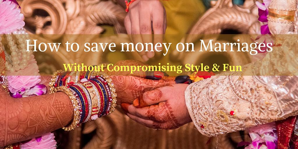 How to save money on Marriages