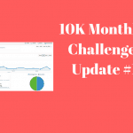 10K monthly income challenge : Update #1
