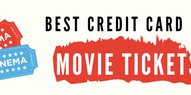Best Credit Card For Movie Tickets