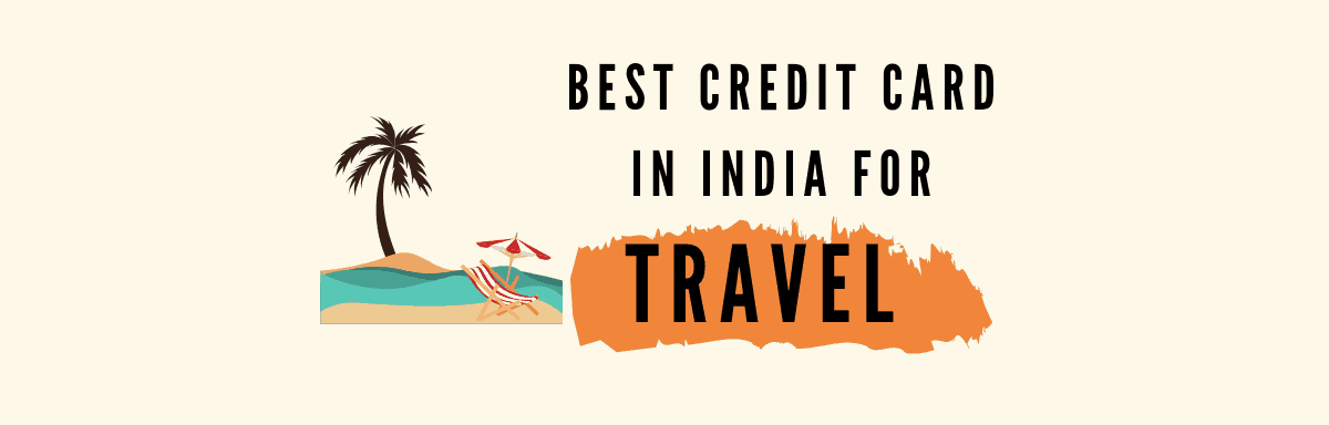Best Credit Card In India For Travel