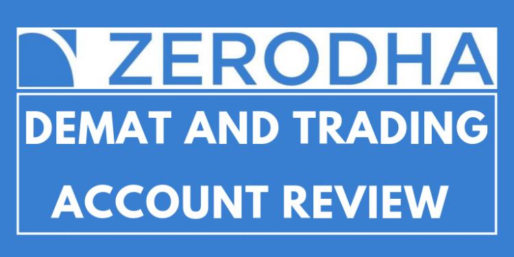 Zerodha Demat Account Review