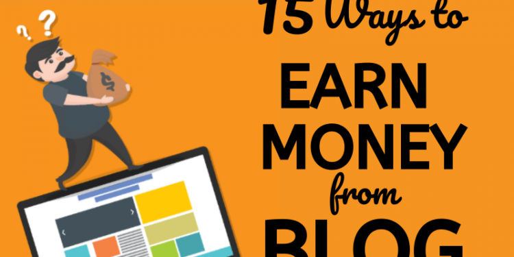 15 Ways to earn money from blog